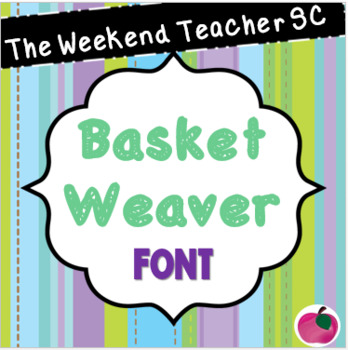 The Weekend Teacher SC Basket Weaver Font