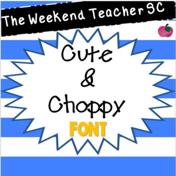 The Weekend Teacher SC CuteNChoppy Font