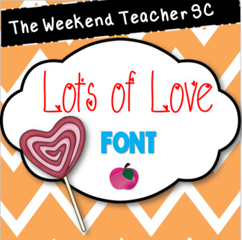 The Weekend Teacher SC LotsOfLove Font