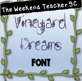 The Weekend Teacher SC Vineyard Dreams Font