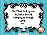The Weekly Rhythm Bulletin Board Compound Meter Level 1