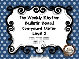 The Weekly Rhythm Bulletin Board Compound Meter Level 2