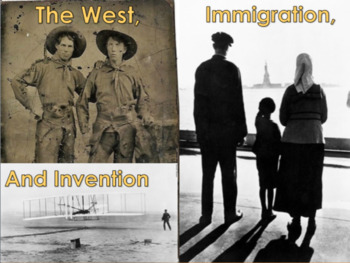 The West, Immigration, and Invention with Video BUNDLE (U.S. History)
