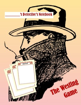 The Westing Game Unit Plan: Detective's Notebook and Character Development Essay