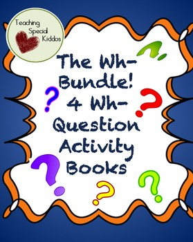 The Wh Activity Book Bundle! Early Learner