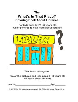 The What's In That Place Coloring Book About Libraries & M