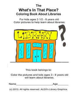 The What's In That Place Coloring Book About Libraries and Media Centers