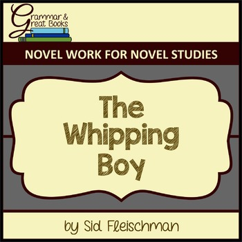 The Whipping Boy: CCSS-Aligned Novel Work