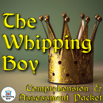 The Whipping Boy Comprehension and Assessment Bundle