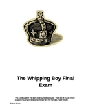 The Whipping Boy Final Exam