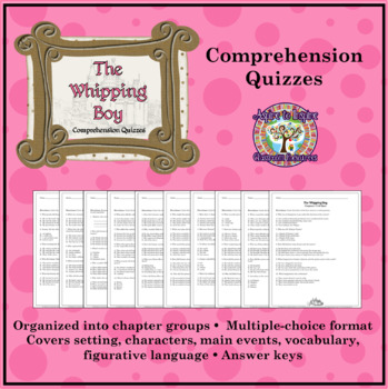 The Whipping Boy: Reading Comprehension Quizzes