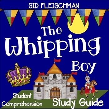 The Whipping Boy Student Comprehension Study Guide