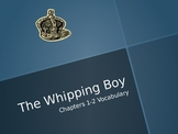The Whipping Boy Vocabulary Power Point Chapters 1-2