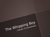 The Whipping Boy Vocabulay Power Point Chapters 5-6