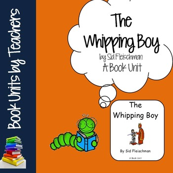 The Whipping Boy Book Unit by Sid Fleischman Book Unit