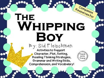 The Whipping Boy by Sid Fleischman: A Complete Novel Study!