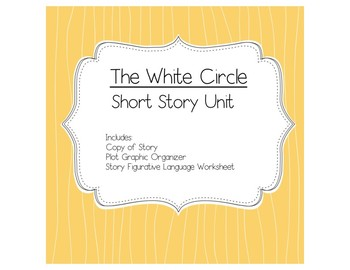 The White Circle by John Bell Clayton Short Story Unit