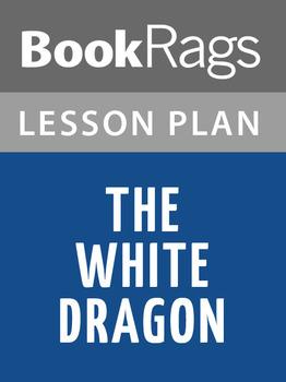 The White Dragon Lesson Plans
