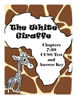 The White Giraffe Chapters 7-10 Comprehension Test