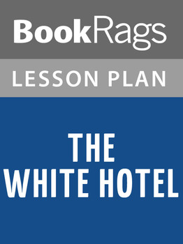 The White Hotel Lesson Plans