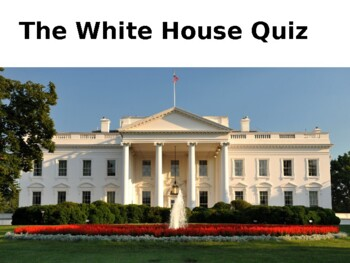 The White House History and Quiz