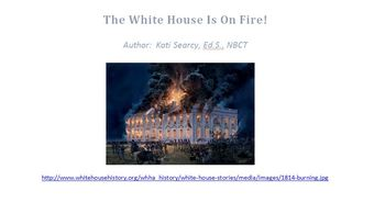 The White House is On Fire - War of 1812 (Teaching Literacy Through History)