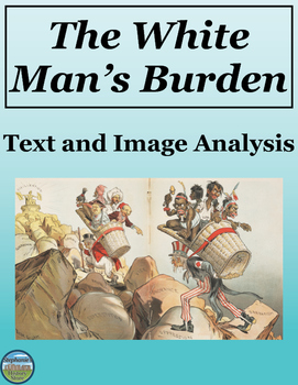 The White Man's Burden Text and Image Analysis