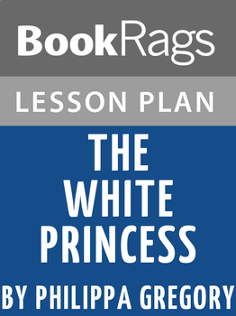 The White Princess Lesson Plans