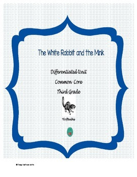 The White Rabbit and the Mink Packet - Common Core