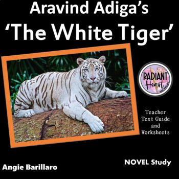 The White Tiger Adiga - Worksheets Radiant Heart Publishing
