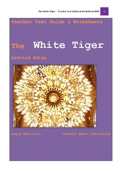 The White Tiger - Aravind Adiga - Teacher Text Guide & Worksheets