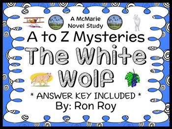 The White Wolf : A to Z Mysteries (Ron Roy) Novel Study / Comprehension (28 pgs)
