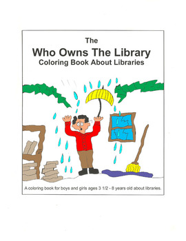The Who Owns The Library Coloring Book About Libraries and Media Centers