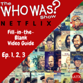 """The """"Who Was"""" Show Episode Guide-- Netflix-- Episode 1, 2, 3 Fill in The Blanks"""