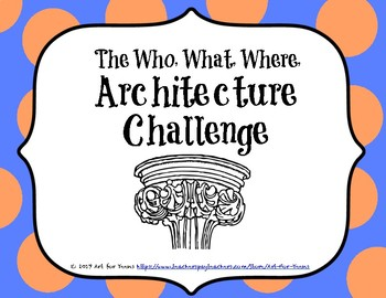 The Who, What, Where Architecture Challenge