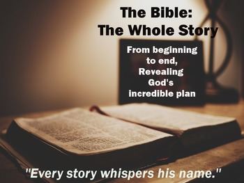 The Whole Story of the Bible: A Study of God's Incredible Rescue Plan