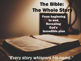 The Whole Story of the Bible: A Study of God's Incredible