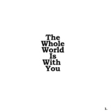 The Whole World Is With You, Episode 1 Poem Boook