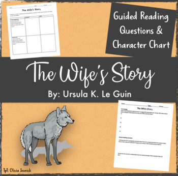 The Wife's Story Guided Reading Questions & Character Chart