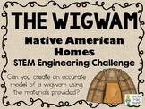 The Wigwam - Native American Homes STEM  - STEM Engineering Challenge Pack