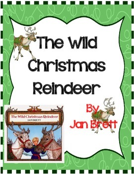 The Wild Christmas Reindeer by Jan Brett- A Complete Book Response Journal