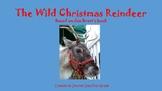 The Wild Christmas Reindeer Interactive Read Aloud Powerpo