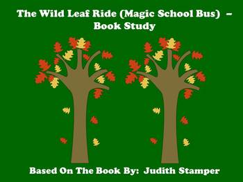 The Wild Leaf Ride (Magic School Bus) - Book Study