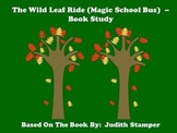 The Wild Leaf Ride (Magic School Bus) - Book Study