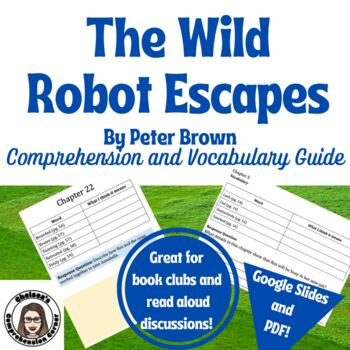 The Wild Robot Escapes by Peter Brown Chapter Questions and Vocabulary Guide