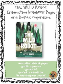 The Wild Robot Interactive Notebook Pages and Graphic Organizers