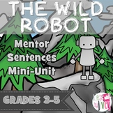 The Wild Robot Mentor Sentences & Interactive Activities Mini-Unit (3-5)