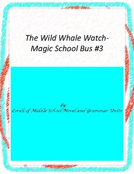 The Wild Whale Watch-MSB #3 Unit with Literary and Grammar