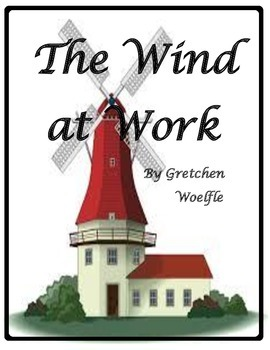 The Wind at Work by Gretchen Woelfle Imagine It Fifth Grade