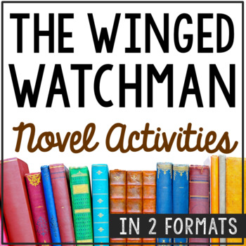 The Winged Watchman Novel Study Unit Activities, In 2 Formats